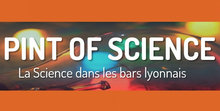 Festival Pint of Science à Lyon, les 15, 16 et 17 mai 2017